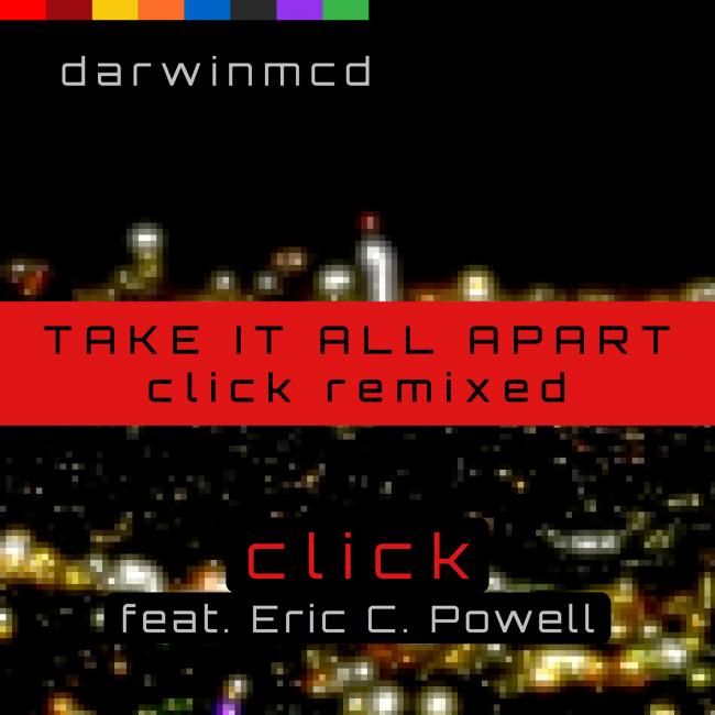 darwinmcd - Take It All Apart-Click Remixed feat Eric C. Powell EP Artwork